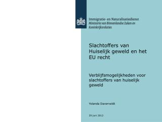 Slachtoffers van Huiselijk geweld en het EU recht