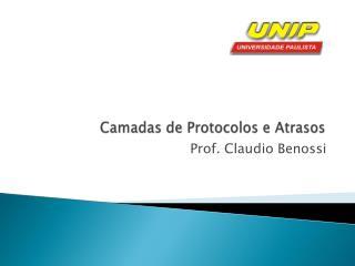 Camadas  de Protocolos e Atrasos