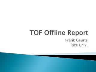 TOF Offline  Report