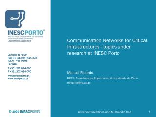 Communication Networks for Critical Infrastructures - topics under research at INESC Porto