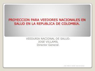 PROYECCION PARA VEEDORES NACIONALES EN SALUD EN LA REPUBLICA DE COLOMBIA.
