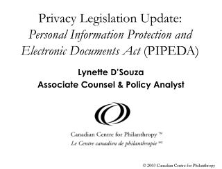 Privacy Legislation Update: Personal Information Protection and Electronic Documents Act  (PIPEDA)