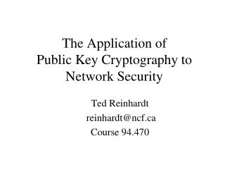 The Application of   Public Key Cryptography to Network Security