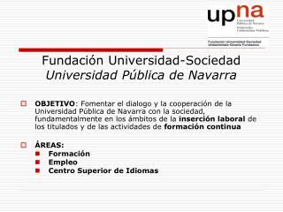 Fundación Universidad-Sociedad Universidad Pública de Navarra