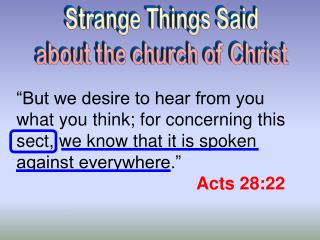 Strange Things Said about the church of Christ