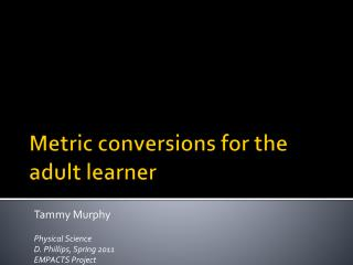 Metric  c o nversions  for the adult learner