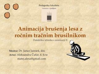 Animacija brušenja lesa z ročnim tračnim brusilnikom Didaktika tehnike s seminarji II