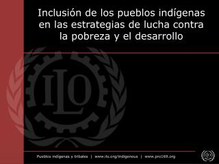 Inclusión de los pueblos indígenas en las estrategias de lucha contra la pobreza y el desarrollo
