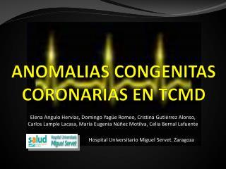ANOMALIAS CONGENITAS CORONARIAS EN TCMD