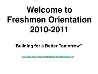 Welcome to  Freshmen Orientation  2010-2011