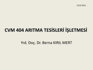 CVM 404 ARITMA TESİSLERİ İŞLETMESİ