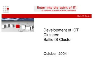 Development of ICT Clusters:  Baltic IS Cluster  October, 2004