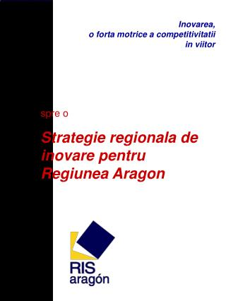 spre o  Strategie regionala de inovare pentru Regiunea Aragon