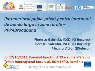 Parteneriatul public privat pentru internetul de bandă largă în zone rurale – PPP4Broadband