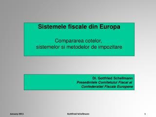 Sistemele fiscale din Europa Compararea cotelor,  sistemelor si metodelor de impozitare