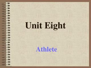Unit Eight