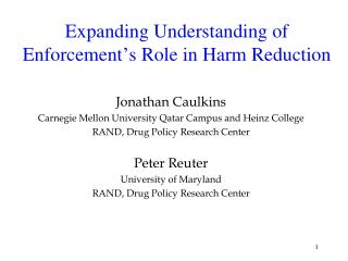 Expanding Understanding of Enforcement's Role in Harm Reduction