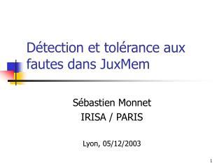 D�tection et tol�rance aux fautes dans JuxMem