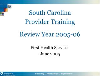 South Carolina Provider Training Review Year 2005-06 First Health Services June 2005