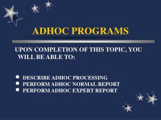ADHOC PROGRAMS
