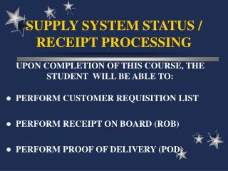SUPPLY SYSTEM STATUS / RECEIPT PROCESSING