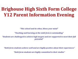 Brighouse High Sixth Form College Y12 Parent Information Evening