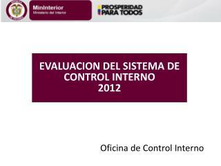 EVALUACION DEL SISTEMA DE CONTROL INTERNO 2012