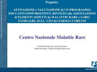 Centro Nazionale Malattie Rare Daniela Pierannunzio, Annalisa Trama,