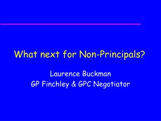 What next for Non-Principals?