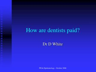 How are dentists paid?