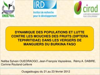 Nafiba Sylvain OUEDRAOGO, Jean-Fran�ois Vayssi�res,  R�my A. DABIRE, Corinne Rouland-Lef�vre