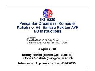 IKI10230 Pengantar Organisasi Komputer Kuliah no. A6: Bahasa Rakitan AVR I/O Instructions