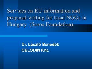Services on EU-information and  proposal-writing for local NGOs in Hungary  (Soros Foundation)