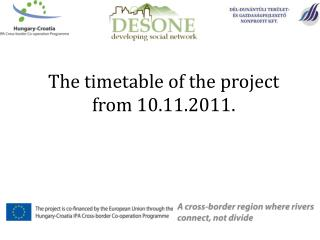 The timetable of the project  from 10.11.2011.