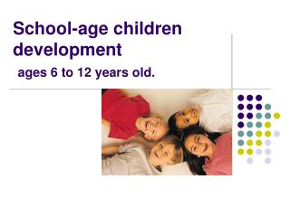 School-age children development ages 6 to 12 years old.