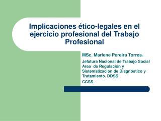Implicaciones ético-legales en el ejercicio profesional del Trabajo Profesional