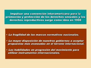 La fragilidad de los marcos normativos nacionales.