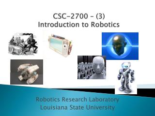 CSC-2700 � (3)  Introduction to Robotics