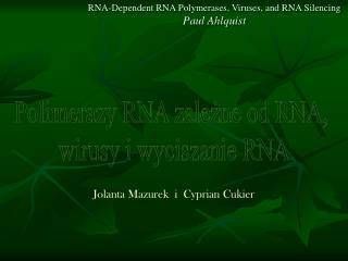 RNA-Dependent RNA Polymerases, Viruses, and RNA Silencing Paul Ahlquist