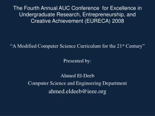 �A Modified Computer Science Curriculum for the 21 st  Century� Presented by: Ahmed El- Deeb