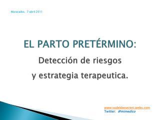 EL PARTO PRETÉRMINO:  Detección de riesgos y estrategia  terapeutica .
