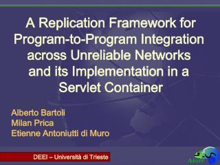 A Replication Framework for Program-to-Program Integration  across Unreliable Networks