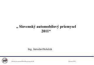 """"""" Slovenský automobilový priemysel 2011"""""""