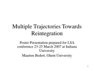 Multiple Trajectories Towards Reintegration