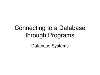 Connecting to a Database through Programs