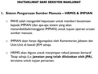 1.Sistem Pengurusan Sumber Manusia � HRMIS & IMPIAN