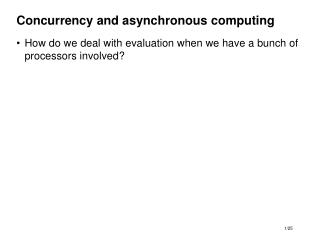 Concurrency and asynchronous computing