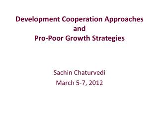 Development Cooperation Approaches  and  Pro-Poor Growth Strategies