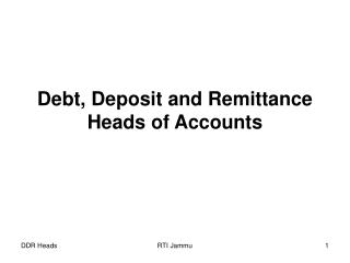 Debt, Deposit and Remittance Heads of Accounts