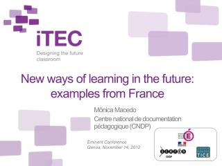 New  ways  of  learning  in  the future :  examples from  France